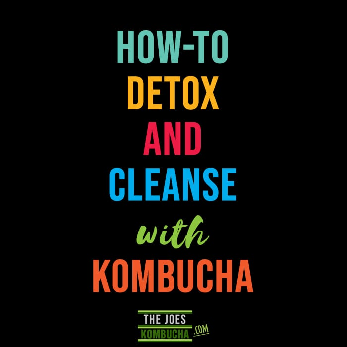 How-to-detox-and-cleanse-with-Kombucha