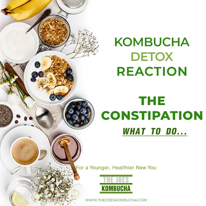 What to do on Kombucha Detox Reaction: The Constipation